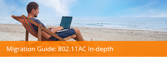 Migration guide: 802.11ac In-depth